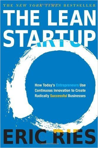The Lean Start-Up: How Today's Entrepreneurs use Continuous Innovation to Create Radically Successful Companies